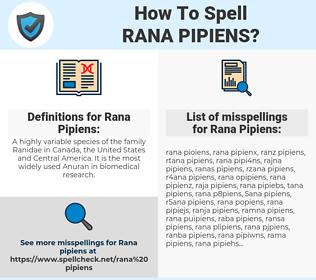 Rana Pipiens, spellcheck Rana Pipiens, how to spell Rana Pipiens, how do you spell Rana Pipiens, correct spelling for Rana Pipiens