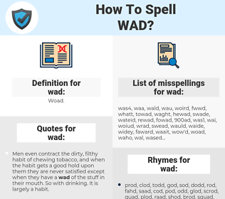 wad, spellcheck wad, how to spell wad, how do you spell wad, correct spelling for wad