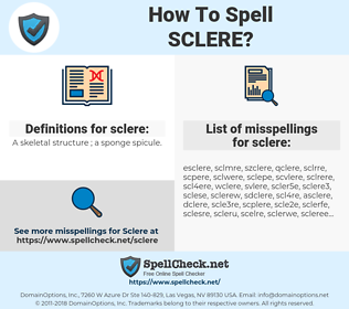 sclere, spellcheck sclere, how to spell sclere, how do you spell sclere, correct spelling for sclere