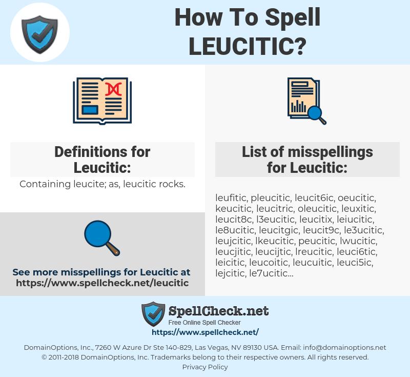 Leucitic, spellcheck Leucitic, how to spell Leucitic, how do you spell Leucitic, correct spelling for Leucitic