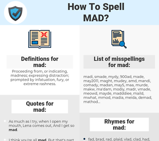 mad, spellcheck mad, how to spell mad, how do you spell mad, correct spelling for mad