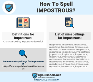 Impostrous, spellcheck Impostrous, how to spell Impostrous, how do you spell Impostrous, correct spelling for Impostrous