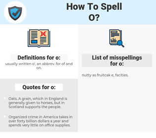 o, spellcheck o, how to spell o, how do you spell o, correct spelling for o