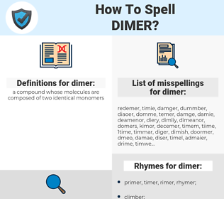 dimer, spellcheck dimer, how to spell dimer, how do you spell dimer, correct spelling for dimer