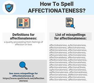 affectionateness, spellcheck affectionateness, how to spell affectionateness, how do you spell affectionateness, correct spelling for affectionateness