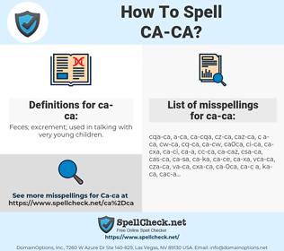 ca-ca, spellcheck ca-ca, how to spell ca-ca, how do you spell ca-ca, correct spelling for ca-ca