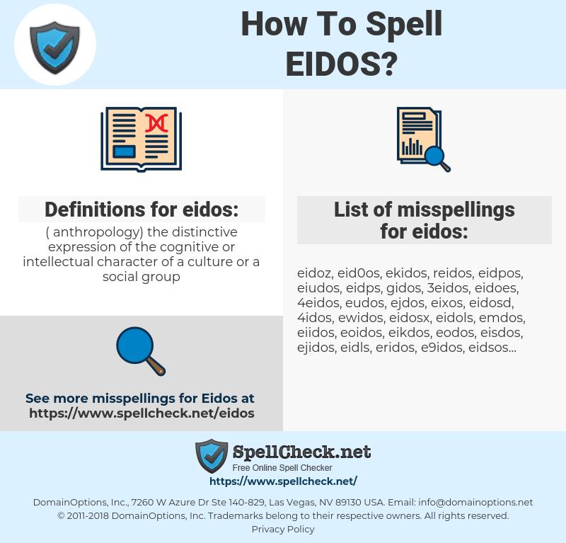 eidos, spellcheck eidos, how to spell eidos, how do you spell eidos, correct spelling for eidos