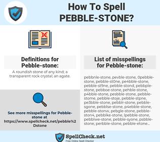 Pebble-stone, spellcheck Pebble-stone, how to spell Pebble-stone, how do you spell Pebble-stone, correct spelling for Pebble-stone
