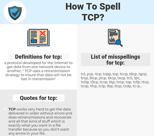 tcp, spellcheck tcp, how to spell tcp, how do you spell tcp, correct spelling for tcp