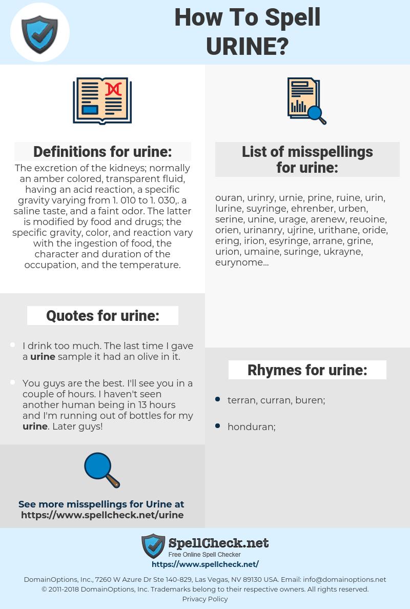urine, spellcheck urine, how to spell urine, how do you spell urine, correct spelling for urine