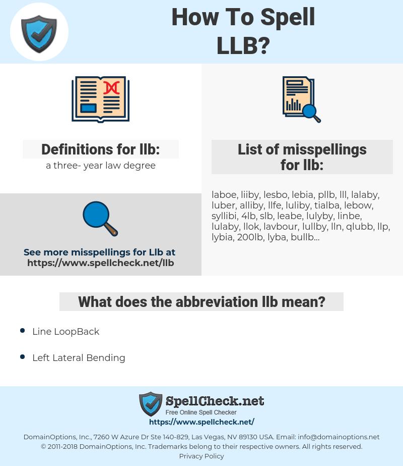 llb, spellcheck llb, how to spell llb, how do you spell llb, correct spelling for llb