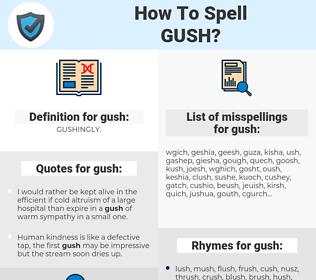 gush, spellcheck gush, how to spell gush, how do you spell gush, correct spelling for gush