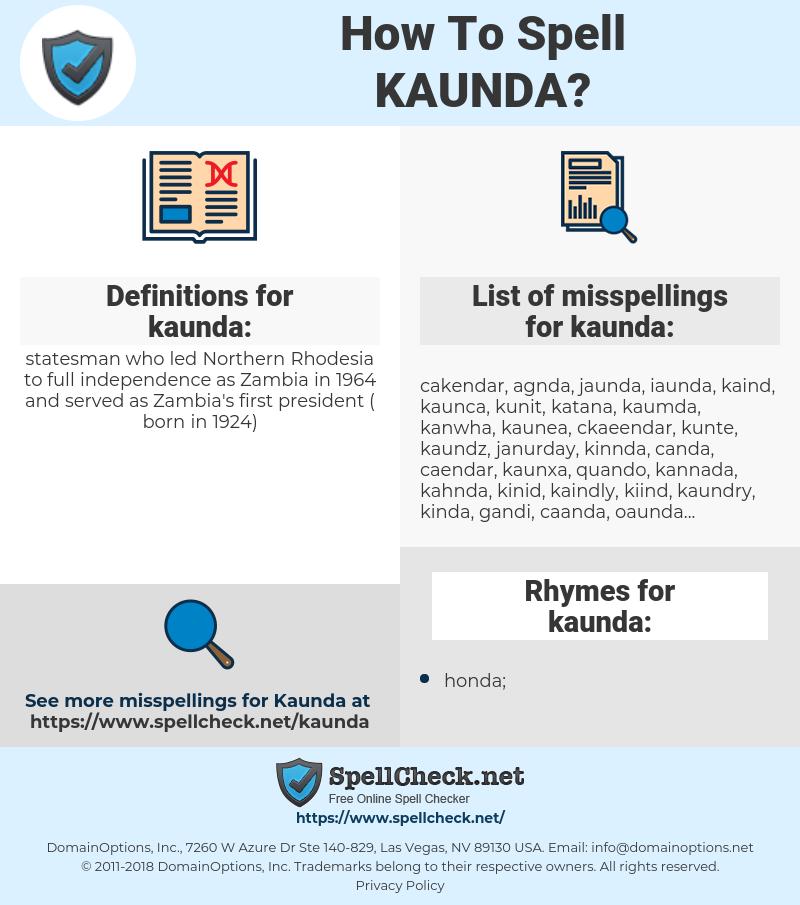 kaunda, spellcheck kaunda, how to spell kaunda, how do you spell kaunda, correct spelling for kaunda