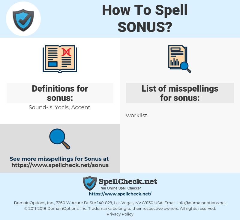 sonus, spellcheck sonus, how to spell sonus, how do you spell sonus, correct spelling for sonus