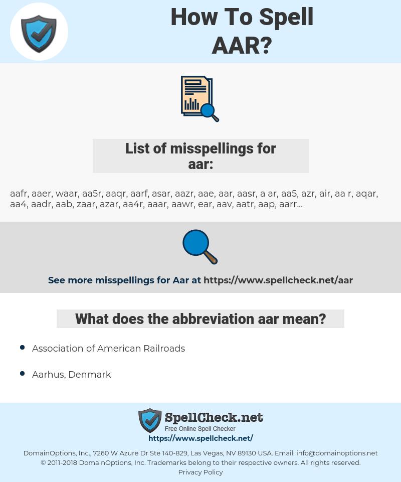 aar, spellcheck aar, how to spell aar, how do you spell aar, correct spelling for aar