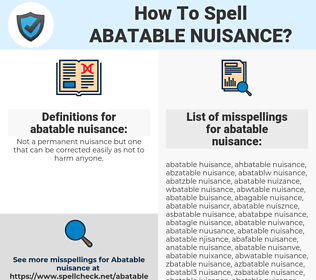 abatable nuisance, spellcheck abatable nuisance, how to spell abatable nuisance, how do you spell abatable nuisance, correct spelling for abatable nuisance