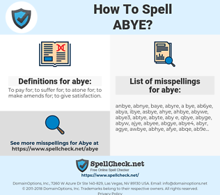 abye, spellcheck abye, how to spell abye, how do you spell abye, correct spelling for abye