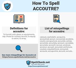 accoutre, spellcheck accoutre, how to spell accoutre, how do you spell accoutre, correct spelling for accoutre