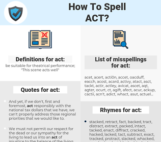act, spellcheck act, how to spell act, how do you spell act, correct spelling for act