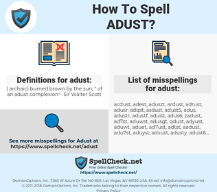 adust, spellcheck adust, how to spell adust, how do you spell adust, correct spelling for adust
