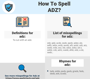 adz, spellcheck adz, how to spell adz, how do you spell adz, correct spelling for adz