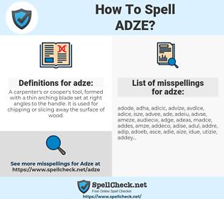 adze, spellcheck adze, how to spell adze, how do you spell adze, correct spelling for adze
