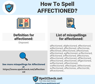 affectioned, spellcheck affectioned, how to spell affectioned, how do you spell affectioned, correct spelling for affectioned
