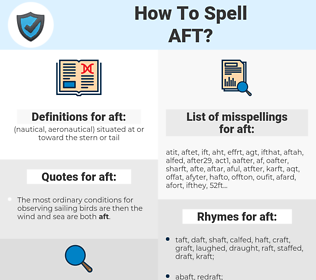 aft, spellcheck aft, how to spell aft, how do you spell aft, correct spelling for aft