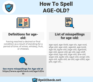 age-old, spellcheck age-old, how to spell age-old, how do you spell age-old, correct spelling for age-old