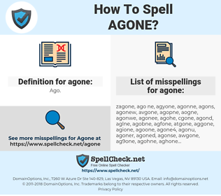 agone, spellcheck agone, how to spell agone, how do you spell agone, correct spelling for agone