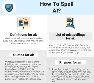 ai, spellcheck ai, how to spell ai, how do you spell ai, correct spelling for ai