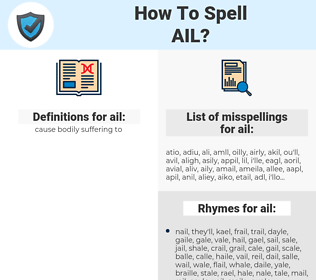 ail, spellcheck ail, how to spell ail, how do you spell ail, correct spelling for ail
