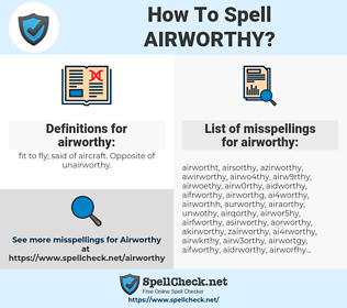 airworthy, spellcheck airworthy, how to spell airworthy, how do you spell airworthy, correct spelling for airworthy
