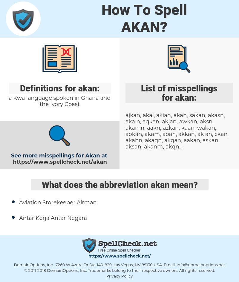 akan, spellcheck akan, how to spell akan, how do you spell akan, correct spelling for akan