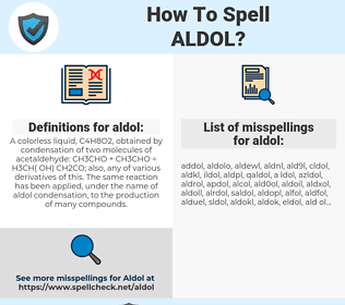 aldol, spellcheck aldol, how to spell aldol, how do you spell aldol, correct spelling for aldol