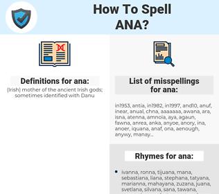 ana, spellcheck ana, how to spell ana, how do you spell ana, correct spelling for ana