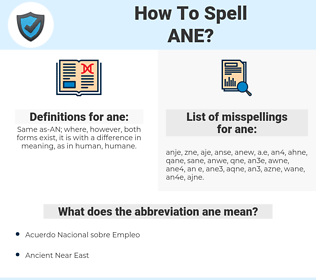 ane, spellcheck ane, how to spell ane, how do you spell ane, correct spelling for ane