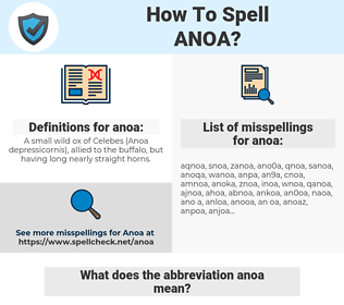 anoa, spellcheck anoa, how to spell anoa, how do you spell anoa, correct spelling for anoa