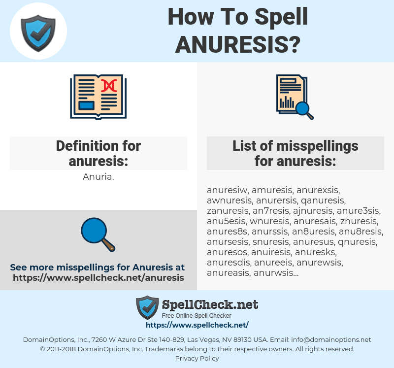 anuresis, spellcheck anuresis, how to spell anuresis, how do you spell anuresis, correct spelling for anuresis