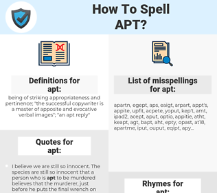 apt, spellcheck apt, how to spell apt, how do you spell apt, correct spelling for apt