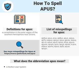 apus, spellcheck apus, how to spell apus, how do you spell apus, correct spelling for apus