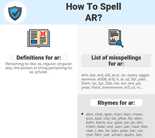 ar, spellcheck ar, how to spell ar, how do you spell ar, correct spelling for ar