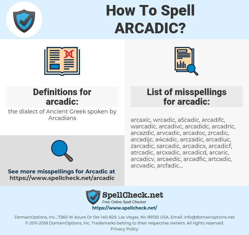 arcadic, spellcheck arcadic, how to spell arcadic, how do you spell arcadic, correct spelling for arcadic