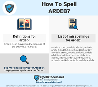 ardeb, spellcheck ardeb, how to spell ardeb, how do you spell ardeb, correct spelling for ardeb