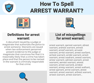 arrest warrant, spellcheck arrest warrant, how to spell arrest warrant, how do you spell arrest warrant, correct spelling for arrest warrant