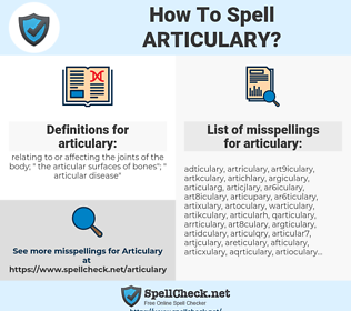 articulary, spellcheck articulary, how to spell articulary, how do you spell articulary, correct spelling for articulary