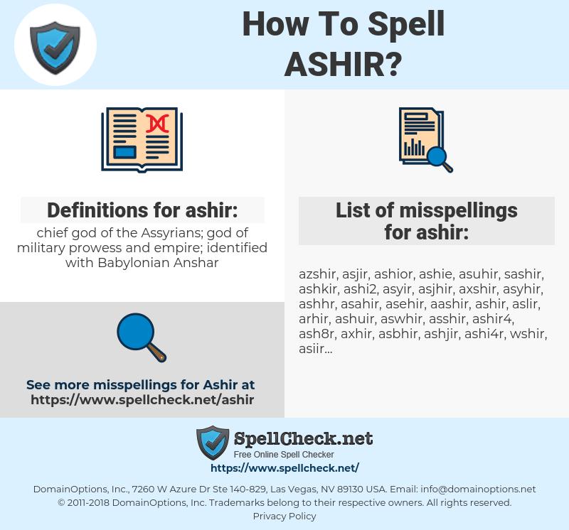 ashir, spellcheck ashir, how to spell ashir, how do you spell ashir, correct spelling for ashir