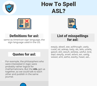 asl, spellcheck asl, how to spell asl, how do you spell asl, correct spelling for asl