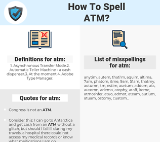 atm, spellcheck atm, how to spell atm, how do you spell atm, correct spelling for atm