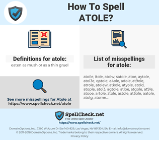 atole, spellcheck atole, how to spell atole, how do you spell atole, correct spelling for atole
